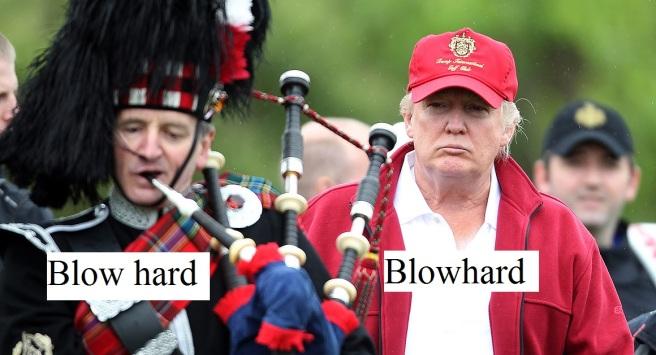 Blowhard Trump