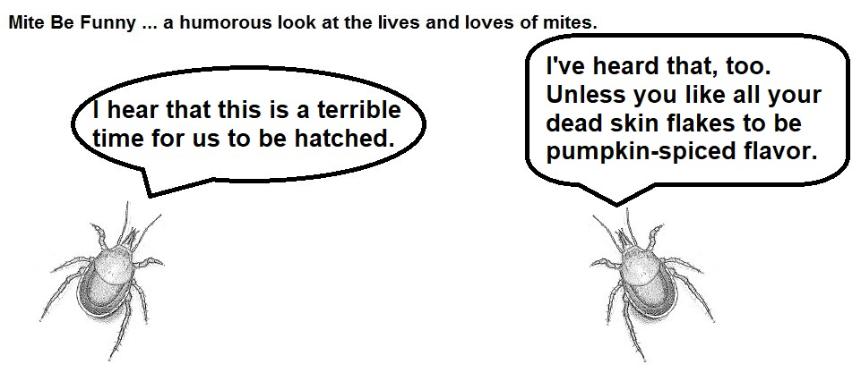 Mite Be Funny #136 - Pumpkin Spiced
