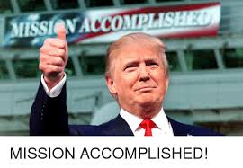Mission accomplished trump