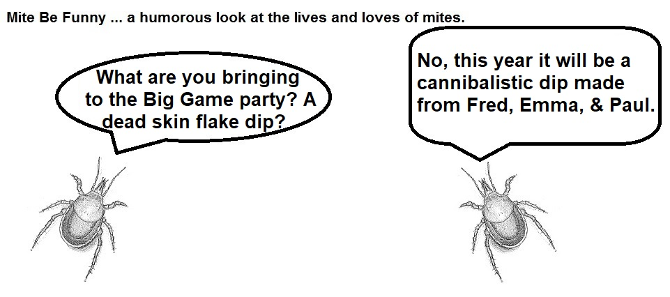 Mite Be Funny #155a Big Game Dip