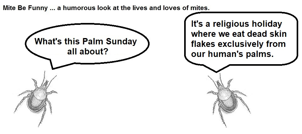 Mite Be Funny #164a Palm Sunday